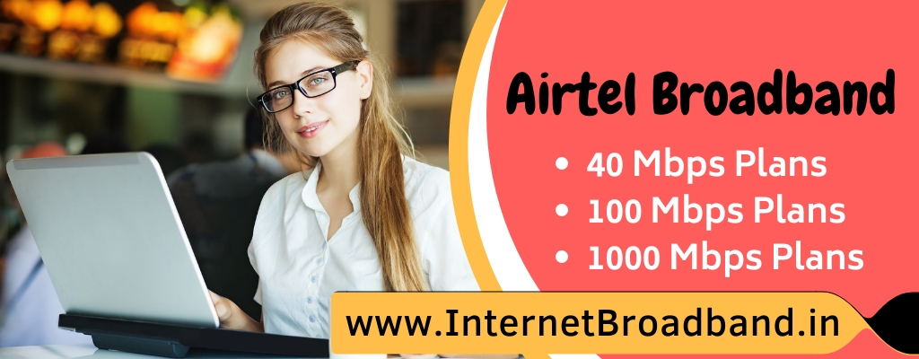 Airtel broadband Plans in Chandigarh and Punjab